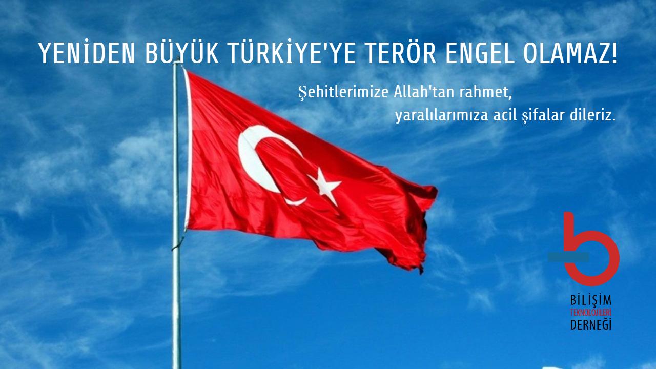 YENİDEN BÜYÜK TÜRKİYE'YE TERÖR ENGEL OLAMAZ!